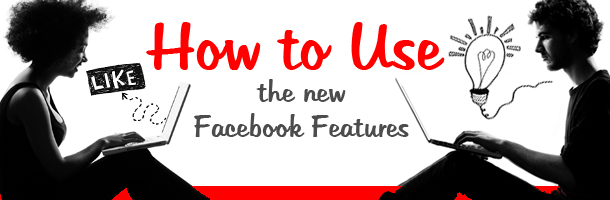 How-to-Use-the-New-Facebook-Features