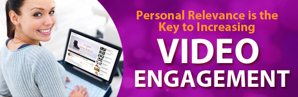 rp_Personal-Relevance-is-the-Key-to-Increasing-Video-Engagement.jpg