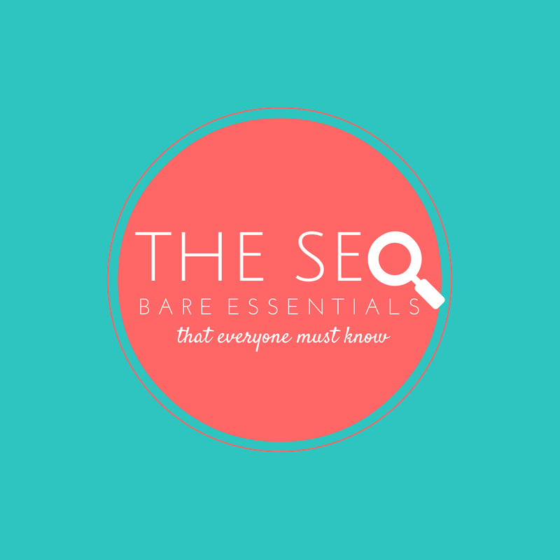 The SEO Bare Essentials That Everyone Must Know
