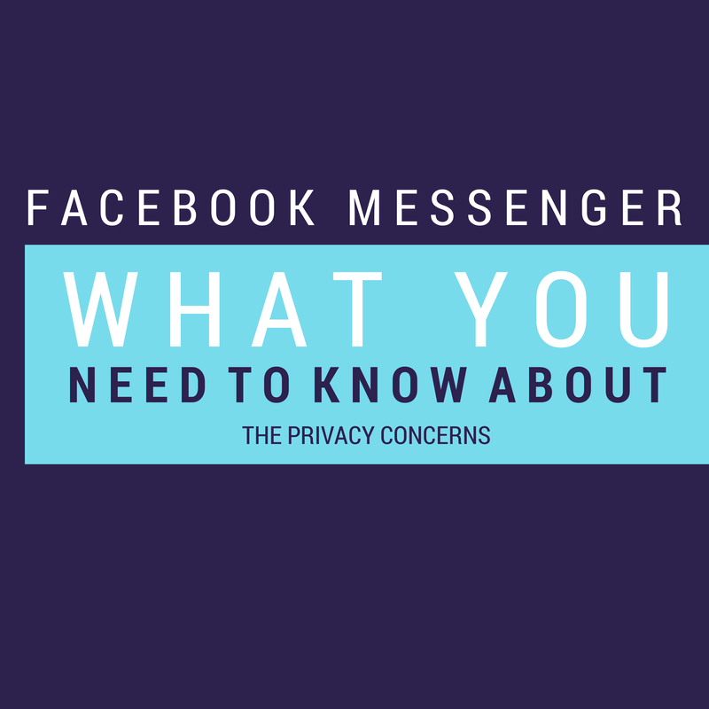 Facebook Messenger: What You Need to Know About the Privacy Concerns