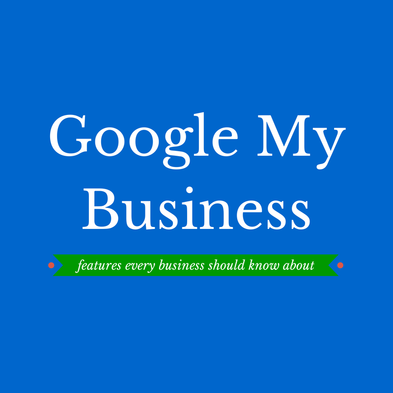 Google My Business Features Every Business Should Know About