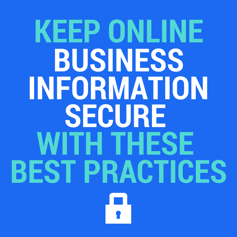 Keep Online Business Information Secure with These Best Practices