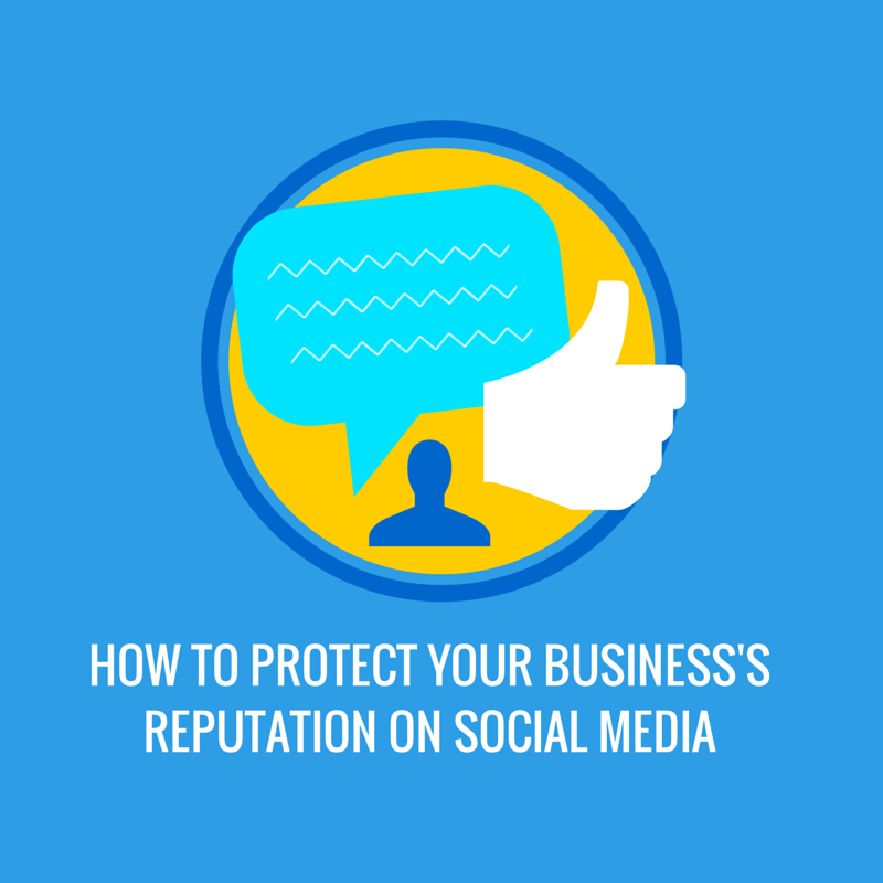How to Protect Your Business's Reputation on Social Media
