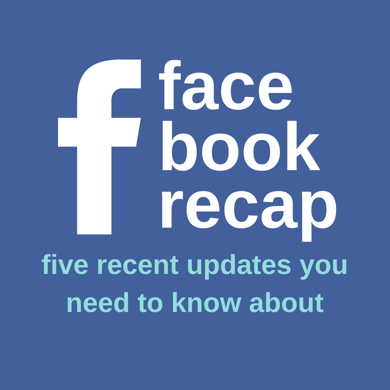 Facebook Recap: Five Recent Updates You Need to Know About | Small Screen Producer Digital and Inbound Marketing Agency Houston
