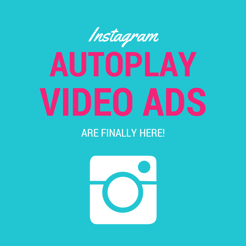 INSTAGRAM-AUTO-PLAY-VIDEO-ADS-ARE