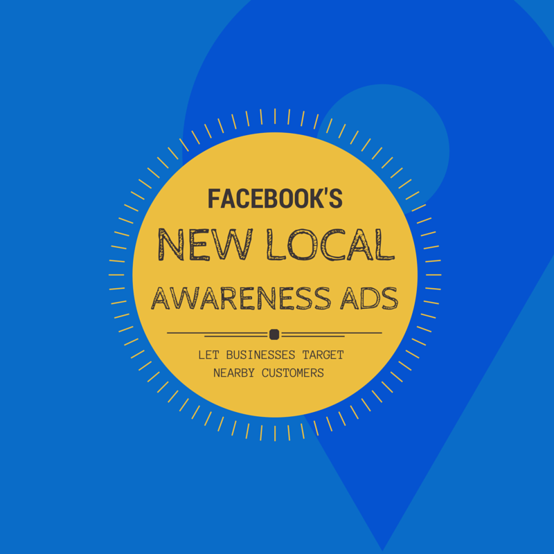 Facebook's New Local Awareness Ads Lets Businesses Target Nearby Customers