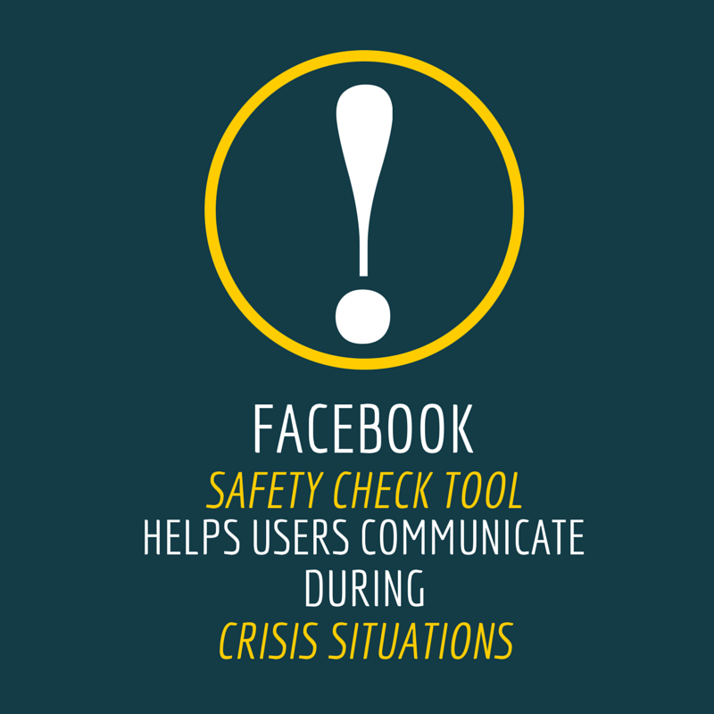 "Facebook ""Safety Check"" Tool Helps Users Communicate During Crisis Situations"