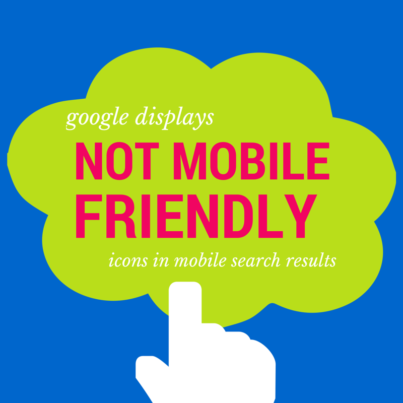 """Google Displays """"Not Mobile Friendly"""" Icons in Mobile Search Results"""
