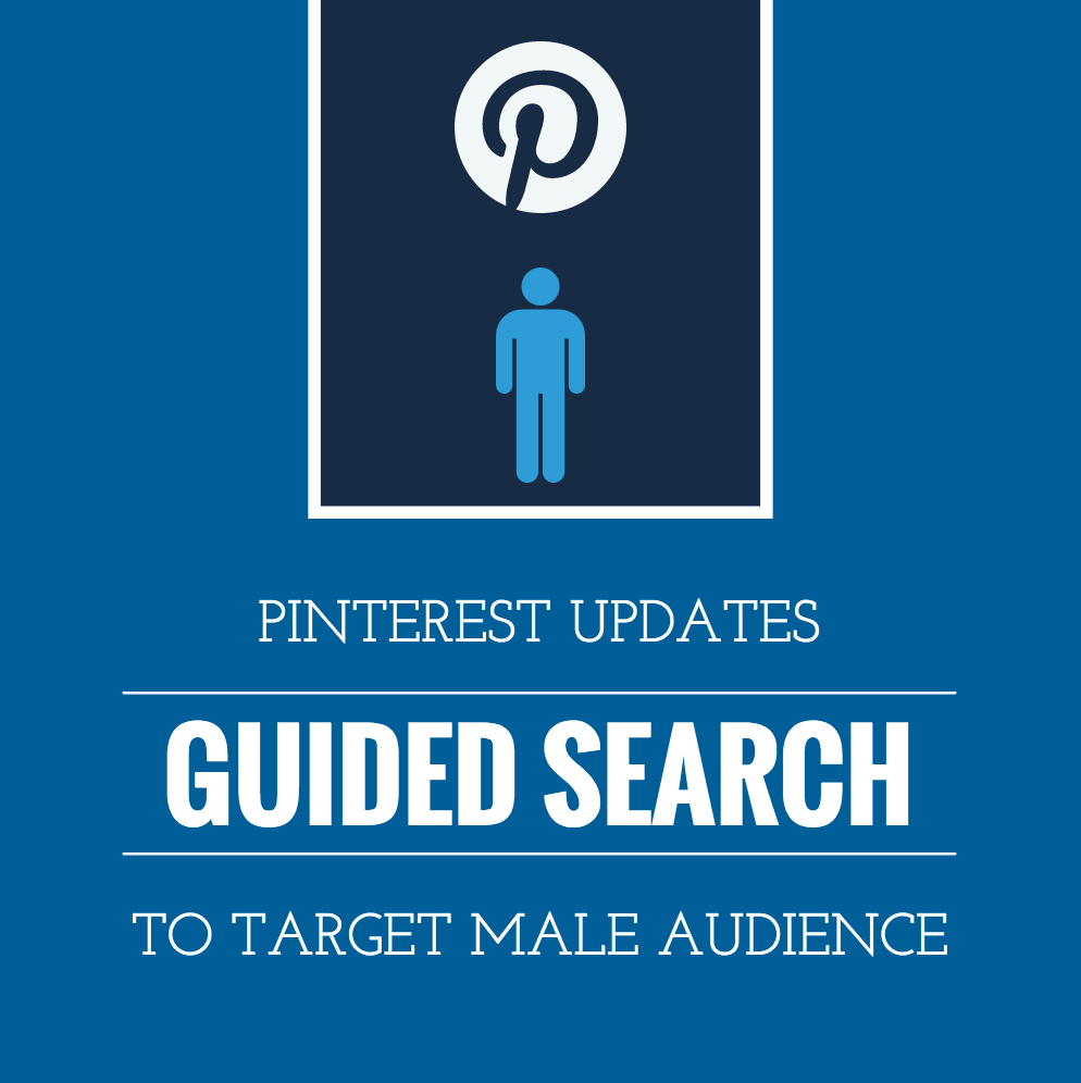 Pinterest Updates Guided Search to Target Male Audience