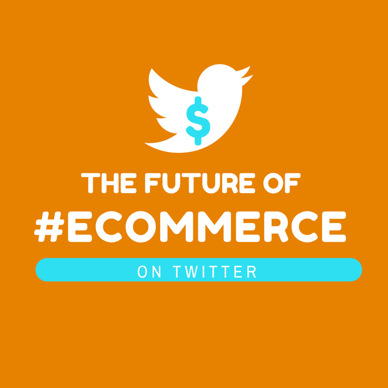 The Future of Ecommerce on Twitter