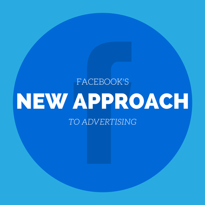 Facebook's New Approach to Advertising