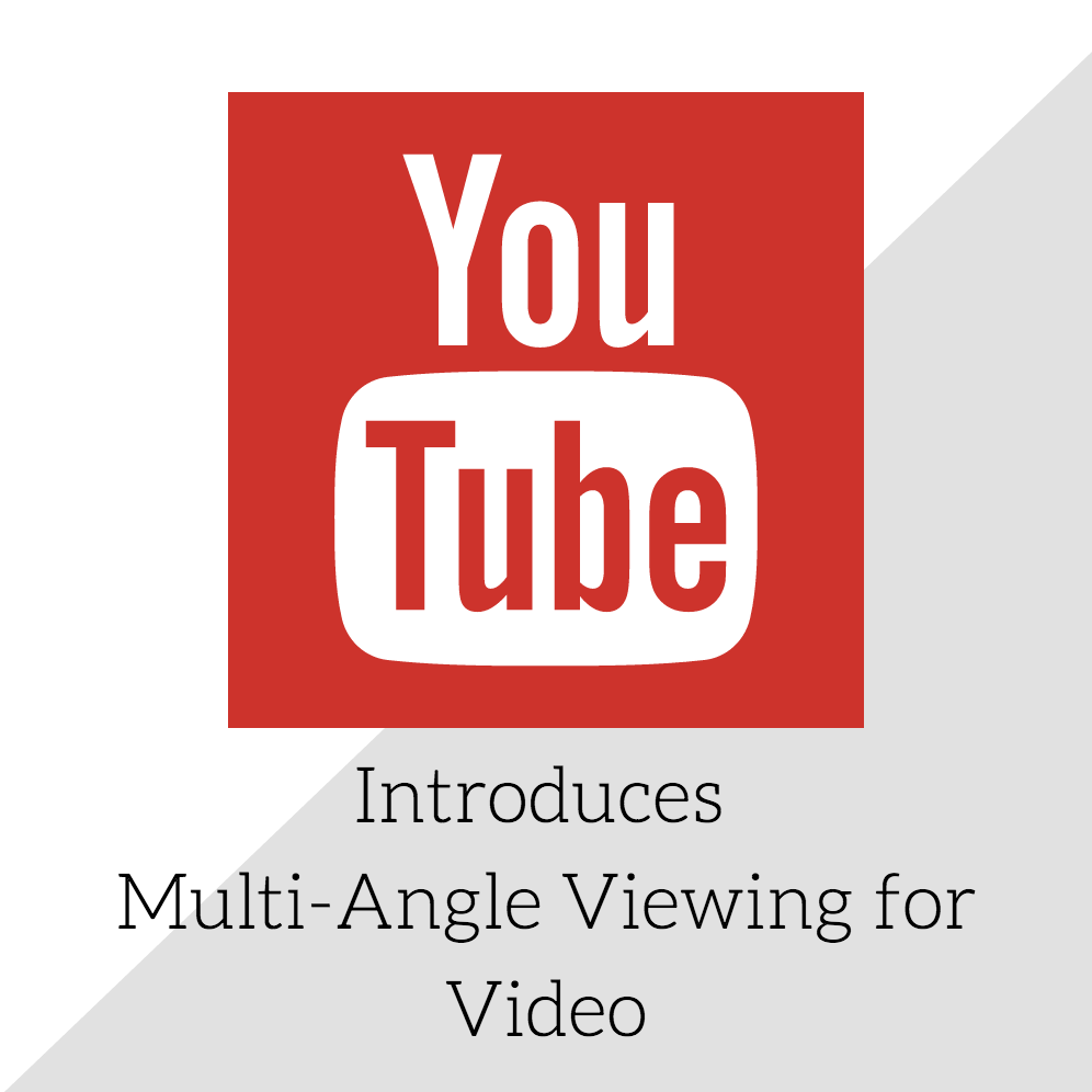 YouTube Introduces Multi-Angle Viewing for Video