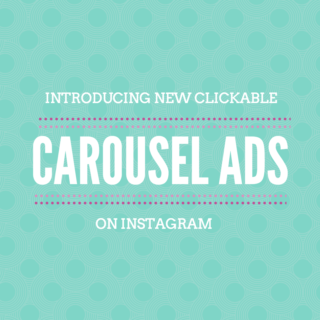 Introducing New Clickable Carousel Ads on Instagram
