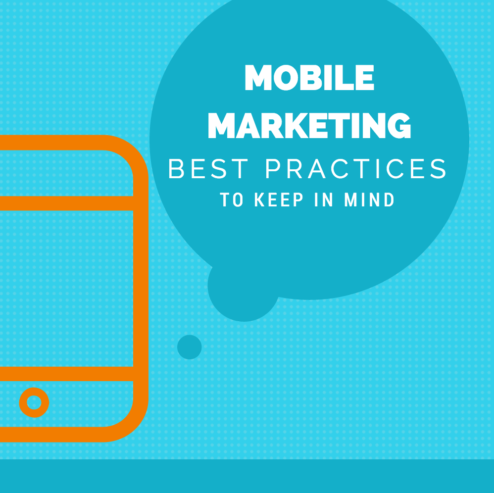 Mobile Marketing Best Practices to Keep in Mind