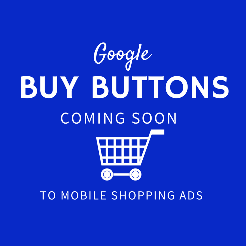 Google Buy Buttons Coming Soon to Mobile Shopping Ads