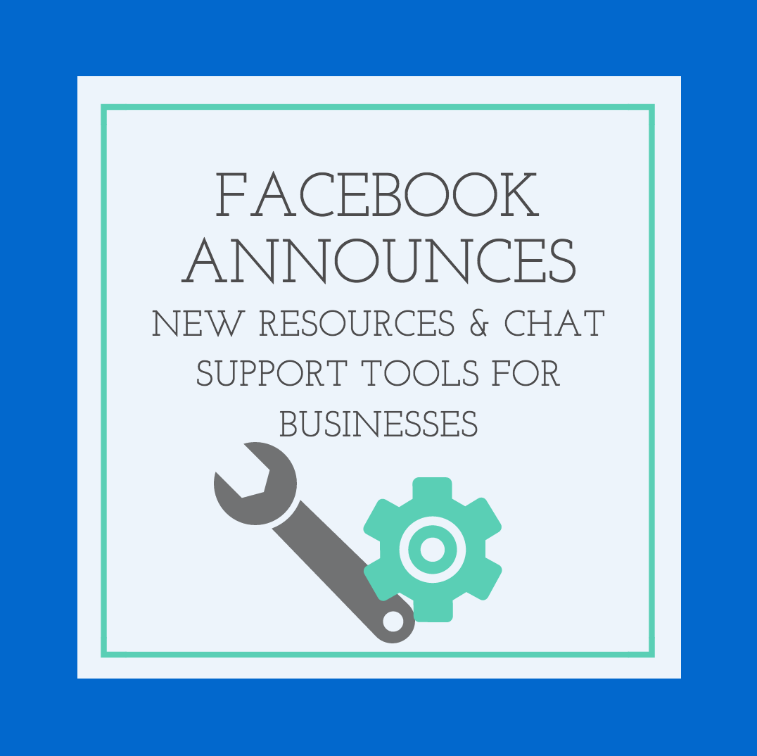 Facebook Announces New Resources & Chat Support Tools for Businesses