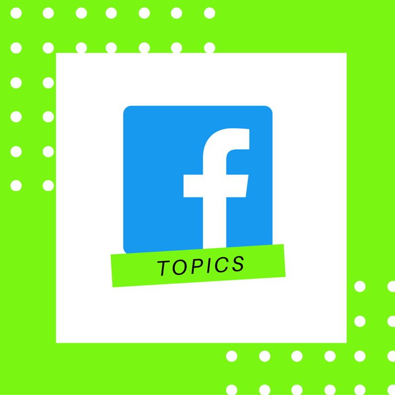 Facebook Testing Out Posts by Topic: What This Means for Your Marketing